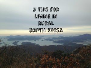 5 Tips for Living in Rural South Korea