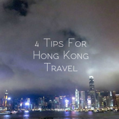 4 Tips for Hong Kong Travel
