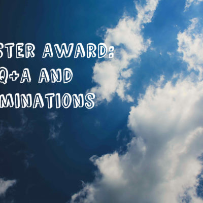 Liebster Award: Q+A and Nominations