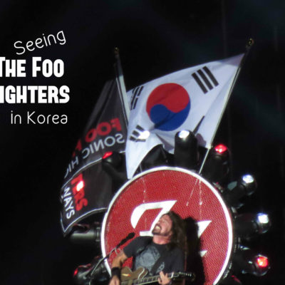 Seeing the Foo Fighters in Korea