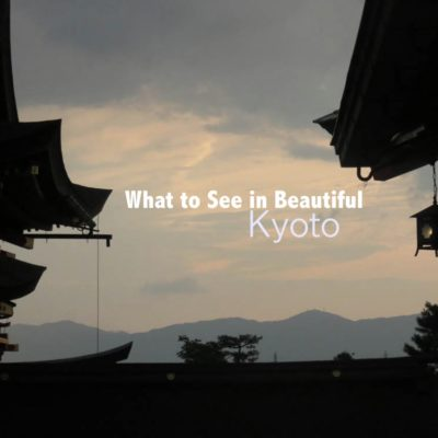 What to See in Beautiful Kyoto