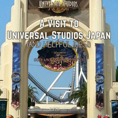 A Visit to Universal Studios Japan (and Helpful Tips!)