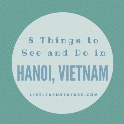 8 Things to See and Do in Hanoi