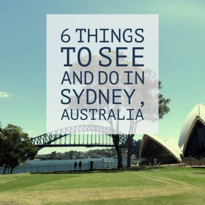 6 Things to See and Do in Sydney Australia