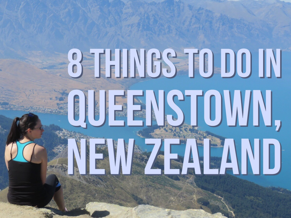 8 Things To Do In Queenstown, New Zealand