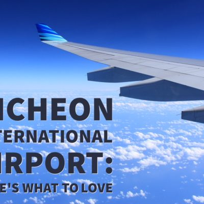 Incheon International Airport: What to Love