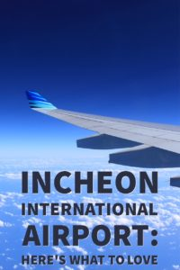 Incheon International Airport: Here's What to Love! #travel #traveltips #Korea #Asia