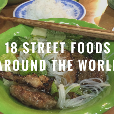 Street Food Around the World: 18 Yummy Dishes