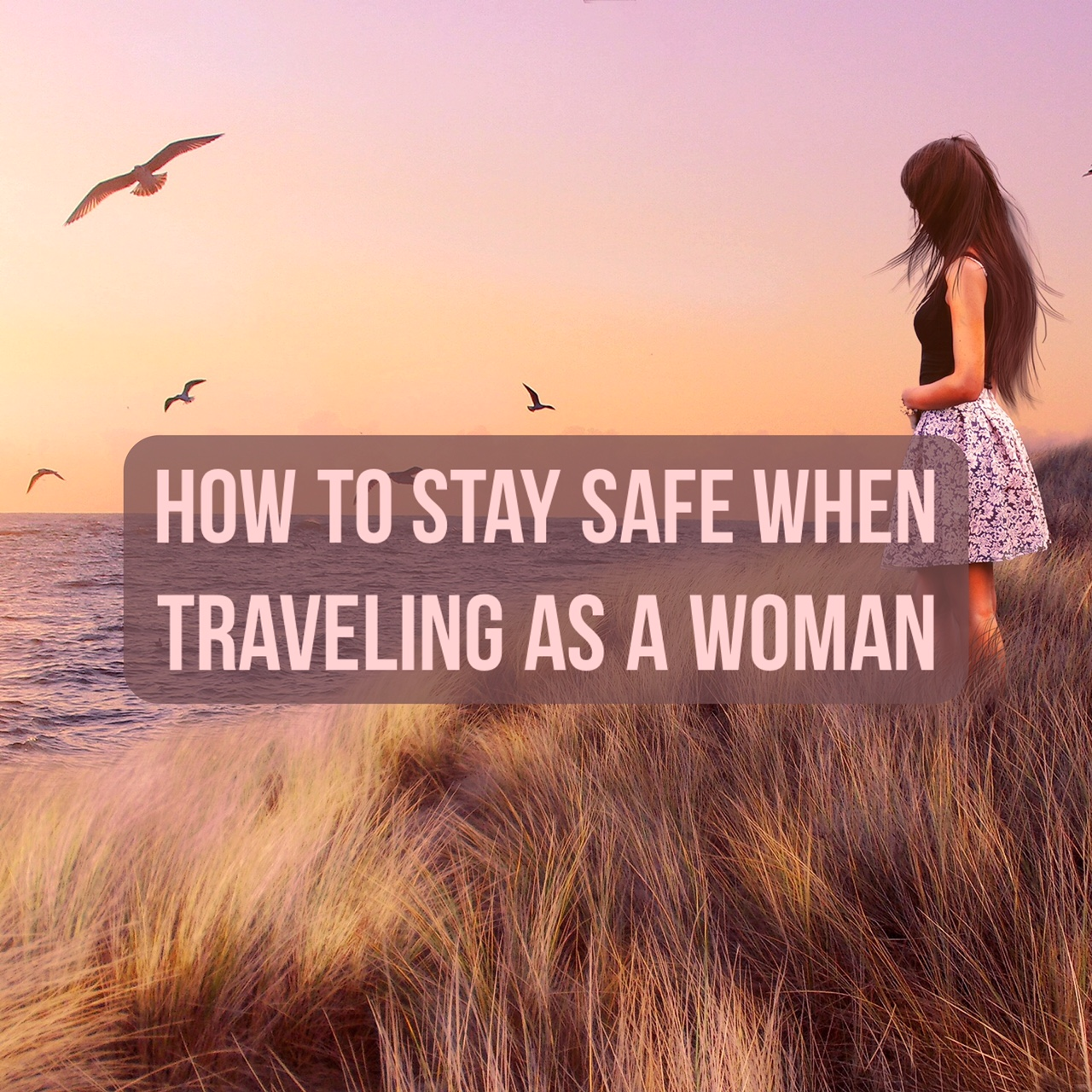 Stay Safe When Traveling Turkey: How To Stay Safe When Traveling As A Woman