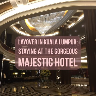 Layover in Kuala Lumpur: Staying at The Majestic Hotel