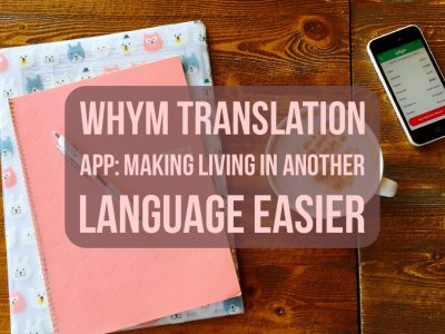 whym Translation App: Making Living in Another Language Easier