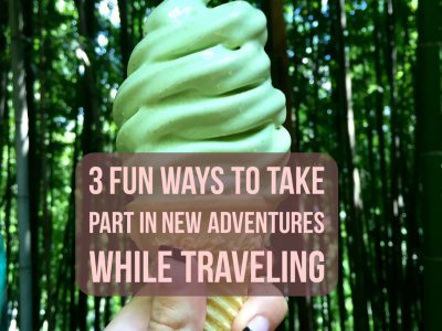 3 Fun Ways to Take Part in New Adventures While Traveling