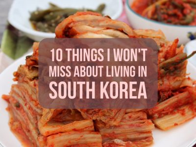 10 Things I Won't Miss About Living in South Korea