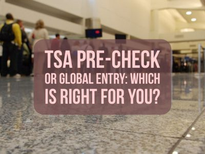 TSA Pre-Check or Global Entry: Which is Right for You?