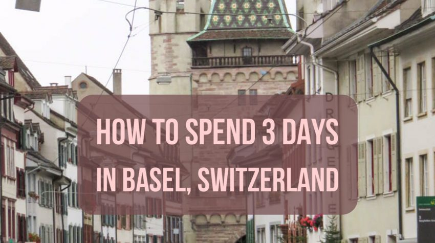 how to spend 3 days in basel