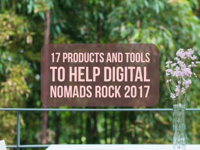 17 Products and Tools to Help Digital Nomads Rock 2017