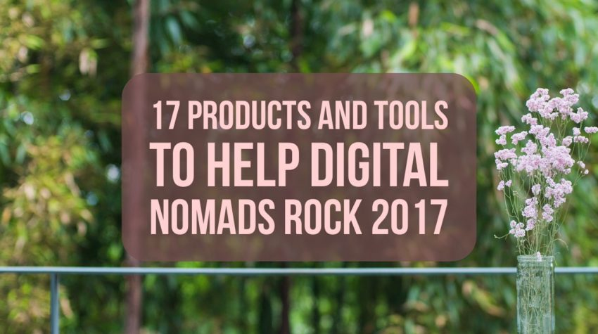 products and tools to help digital nomads rock 2017