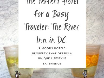 The Perfect Hotel for a Busy Traveler: The River Inn in DC