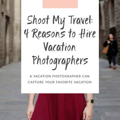 Shoot My Travel: 4 Reasons to Hire Vacation Photographers for Your Next Trip