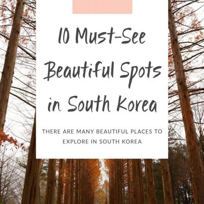 10 Must-See Beautiful Spots in South Korea